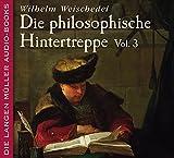 Die philosophische Hintertreppe 3 / 2 CDs - Wilhelm Weischedel