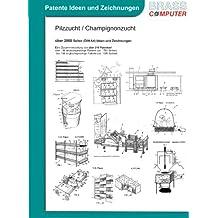 Pilzzucht / Champignonzucht, ca. 2000 Seiten (DIN A4) Ideen und Zeichnungen