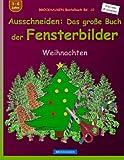 BROCKHAUSEN Bastelbuch Bd. 10 - Ausschneiden: Das grosse Buch der Fensterbilder: Weihnachten