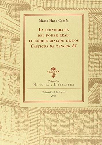 La iconografía del poder real: El códice miniado de los castigos de Sancho IV (Instituto Miguel de Cervantes)