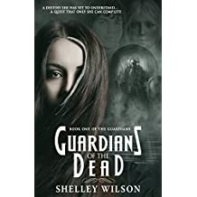 Guardians of the Dead (The Guardians Book 1)