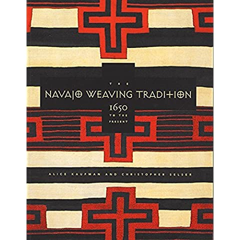 The Navajo Weaving Tradition: 1650 to the Present by Alice Kaufman (1999-03-01)