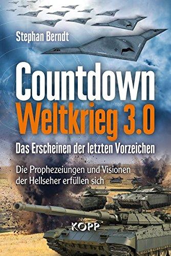 countdown-weltkrieg-30-das-erscheinen-der-letzten-vorzeichen-die-prophezeiungen-und-visionen-der-hel