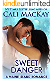 Sweet Danger: A Sexy Contemporary Romance (A Maine Island Romance Book 3)