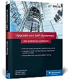 Upgrade von SAP-Systemen: Updates, Upgrades und Migrationsprojekte richtig planen und umsetzen (SAP PRESS)