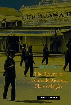 The Return of Comrade Ricardo Flores Magón by [Lomnitz, Claudio]