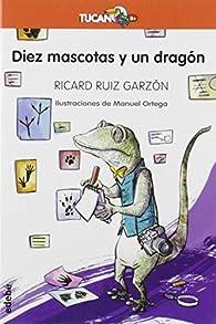 Diez Mascotas y Un Dragón: 43 par Ricard Ruiz Garzón