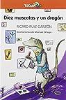 Diez Mascotas y Un Dragón: 43 par Ruiz Garzón