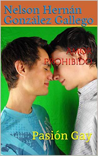 Amor Prohibido: Pasión Gay (Spanish Edition)