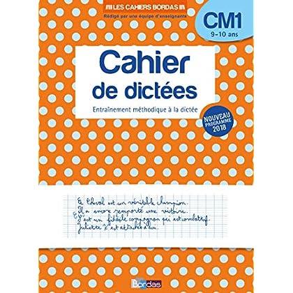 Les Cahiers Bordas - Cahier de dictées CM1 - 9-10 ans - Edition 2019