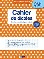 Les Cahiers Bordas - Cahier de dictées CM1 - 9-10 ans - Edition 2019 de Laurence Draut-Caudin