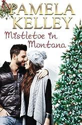 Mistletoe in Montana (Montana Sweet Western Romance Series) (Volume 3) by Pamela M. Kelley (2014-09-14)