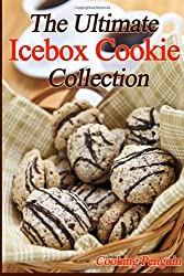 The Ultimate Icebox Cookie Collection by Cooking Penguin (2013-12-17)