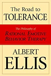 The Road to Tolerance: The Philosophy Of Rational Emotive Behavior Therapy by Albert Ellis (2004-09-01)