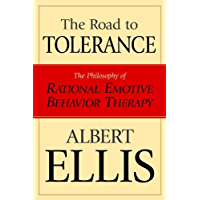 The Road To Tolerance: The Philosophy Of Rational Emotive Behavior Therapy (Psychology) (English Edition)