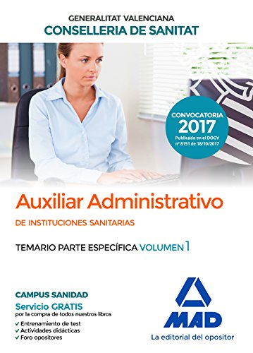 Auxiliar Administrativo de la Conselleria de Sanitat de la Generalitat Valenciana. Temario parte específica volumen 1