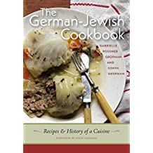 The German-Jewish Cookbook: Recipes and History of a Cuisine
