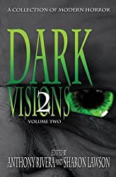 Dark Visions: A Collection of Modern Horror - Volume Two by Trent Zelazny (2013-12-15)