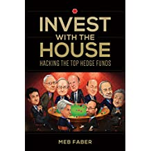Invest With The House: Hacking The Top Hedge Funds (English Edition)
