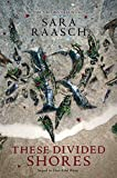 These Divided Shores (These Rebel Waves Book 2) (English Edition)