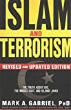 [(Islam and Terrorism : The Truth about Isis, the Middle East and Islamic Jihad)] [By (author) Mark Gabriel] published on (November, 2015)