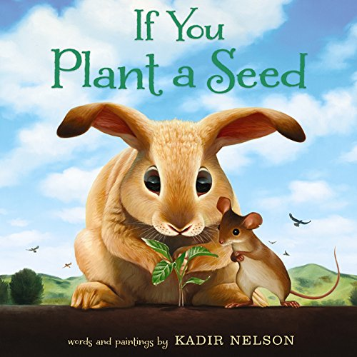 If You Plant a Seed por Kadir Nelson
