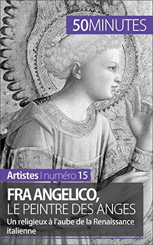 Fra Angelico, le peintre des anges: Un religieux à l'aube de la Renaissance italienne (Artistes t. 15) par Caroline Blondeau-Morizot