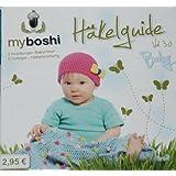 "myboshi - kleiner Häkelguide ""Baby"""