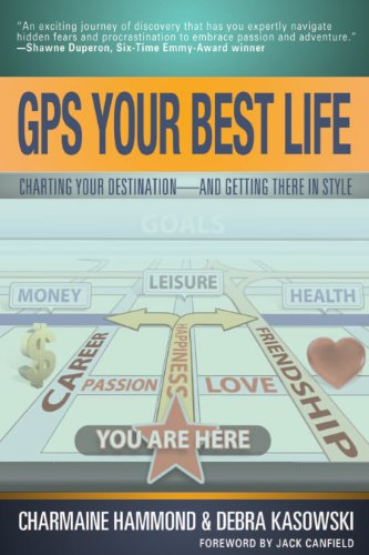 GPS Your Best Life (SUCCESS STRATEGIES): Charting Your Destination and Getting There in Style