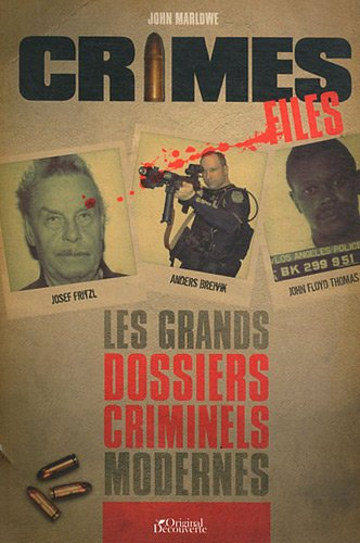 Crime Files : Les grands dossiers criminels modernes
