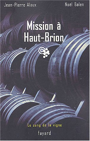 Le sang de la vigne (1) : Mission à Haut-Brion