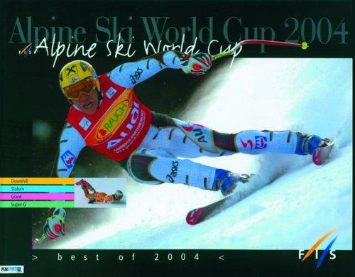 Alpine Ski World Cup 2004: Best Of 2004 por Gilles Chappaz