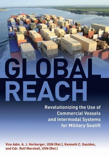 global-reach-revolutionizing-the-use-of-commercial-vessels-and-intermodal-systems-for-military-seali