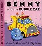 Benny and the bubble Car (Benny the Breakdown Truck)