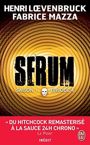 Serum - Saison 01, épisode 04 (J'ai lu t. 9942)
