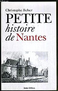 Petite histoire de Nantes par Christophe Belser