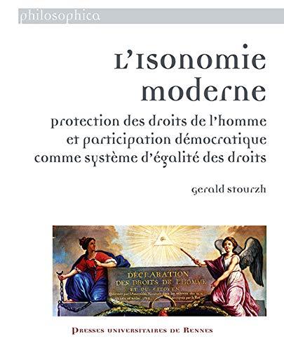 Isonomie moderne: Protection des droits de l'homme et participation démocratique comme système d'égalité des droits par Gérald Stourzh