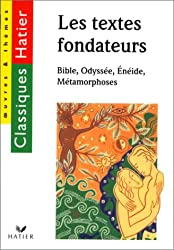 Les textes fondateurs : Bible, Odyssée, Eneide, métamorphoses