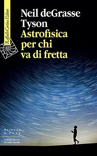 Astrofisica per chi va di fretta