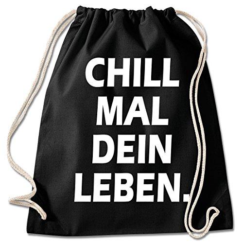 Shirt & Stuff / Turnbeutel mit Spruch/Bedruckte Sportbeutel - Sprüche auswählbar/Baumwolle schwarz/chill mal Dein Leben