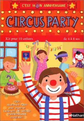 Circus Party : Kit pour 10 enfants de 4 à 8 ans par Madeleine Deny