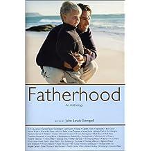 Fatherhood: An Anthology