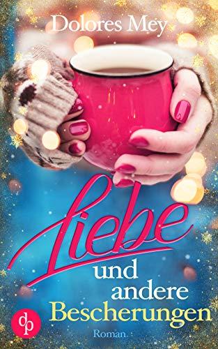 Buchseite und Rezensionen zu 'Liebe und andere Bescherungen (Liebe)' von Dolores Mey
