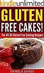 Gluten Free Cakes!: The #1 All Gluten...