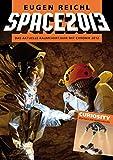 SPACE 2013: Das aktuelle Raumfahrtjahr mit Chronik 2012 (SPACE - Die Raumfahrtjahrbücher 10)