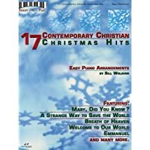 17 Contemporary Christian Christmas Hits: Easy Piano Arrangements (Ready-To-Play)