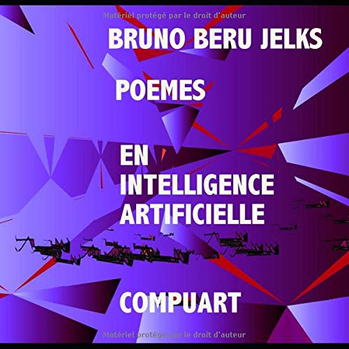 POEMES PAR INTELLIGENCE ARTIFICIELLE par Bruno Beru Jelks