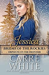 Jessica: Orphans on the Frontier (Brides of the Rockies) (Volume 7) by Carr?hite (2016-03-15)
