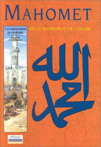 Mahomet, ou la naissance de l'Islam