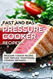 Best Pressure Cooker Recipes - Fast and Easy Pressure Cooker Recipes: Pressure Cooker Review